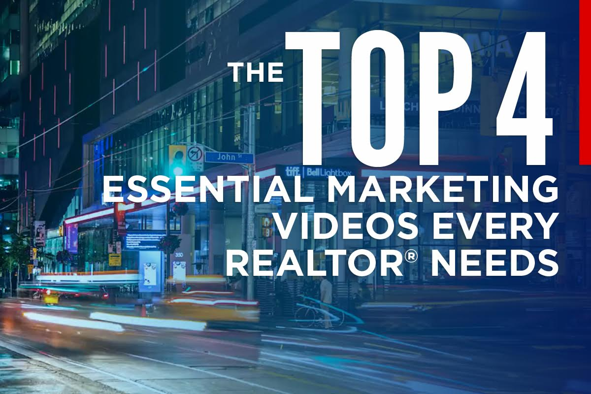 Top 4 Marketing videos every realtor needs