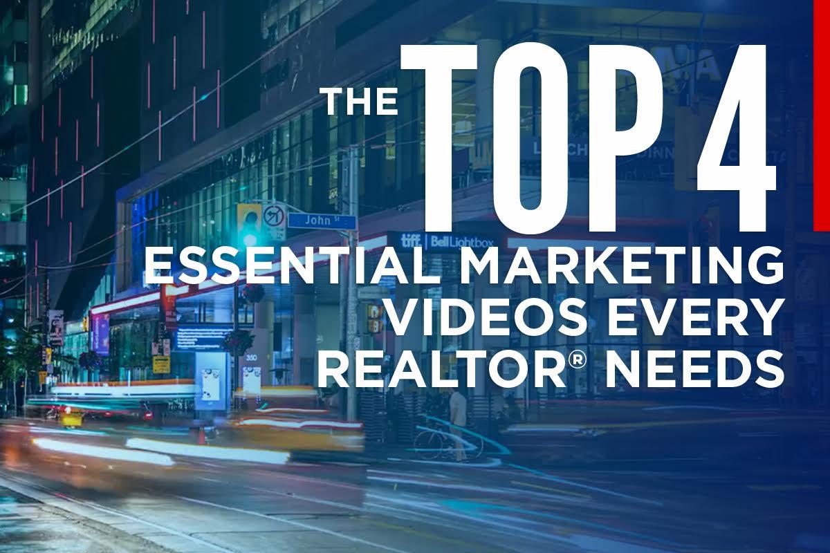 Top 4 Marketing videos every realtor needs